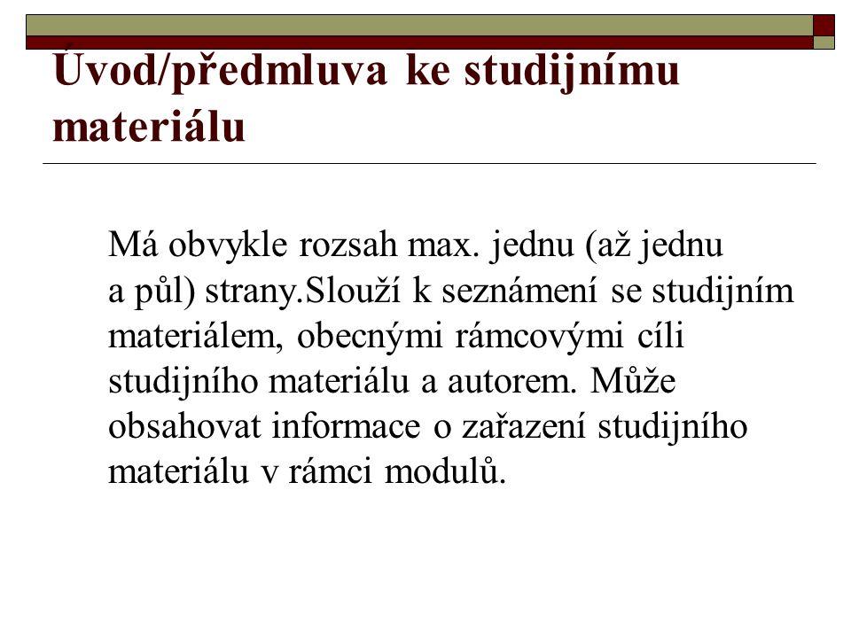 Úvod/předmluva ke studijnímu materiálu Má obvykle rozsah max.
