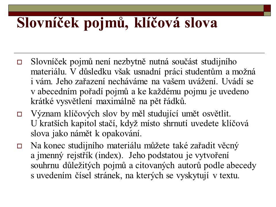 Slovníček pojmů, klíčová slova  Slovníček pojmů není nezbytně nutná součást studijního materiálu.