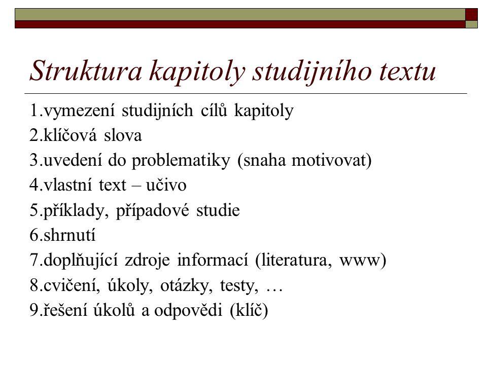 Struktura učiva  Text čleňte na krátké odstavce.
