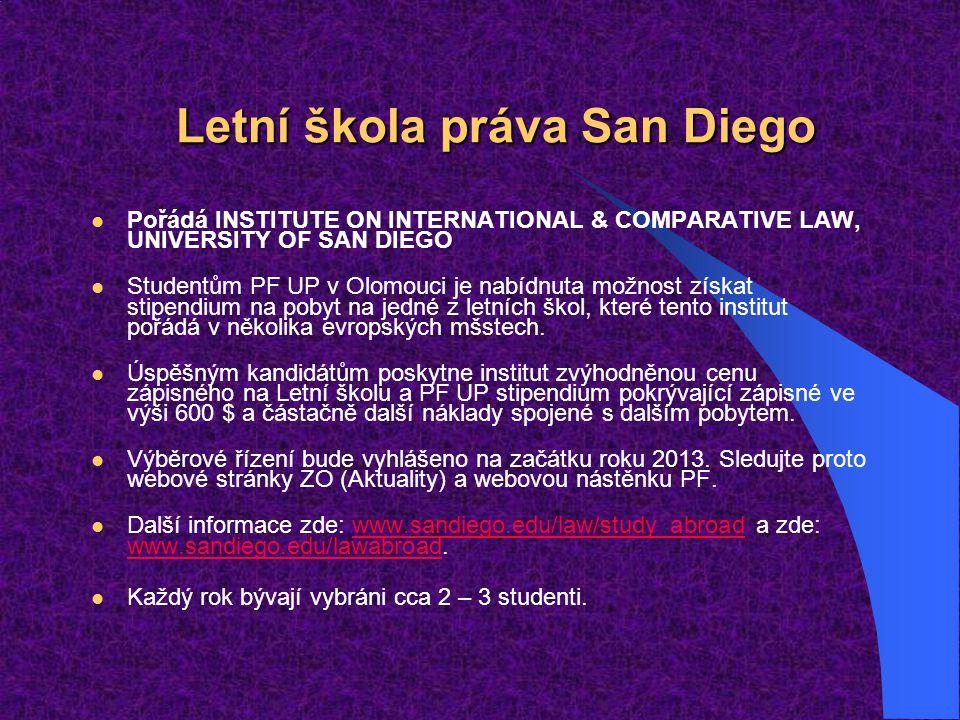 Letní škola práva San Diego Pořádá INSTITUTE ON INTERNATIONAL & COMPARATIVE LAW, UNIVERSITY OF SAN DIEGO Studentům PF UP v Olomouci je nabídnuta možno