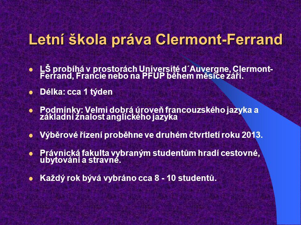 Letní škola práva Clermont-Ferrand LŠ probíhá v prostorách Université d´Auvergne, Clermont- Ferrand, Francie nebo na PFUP během měsíce září. Délka: cc