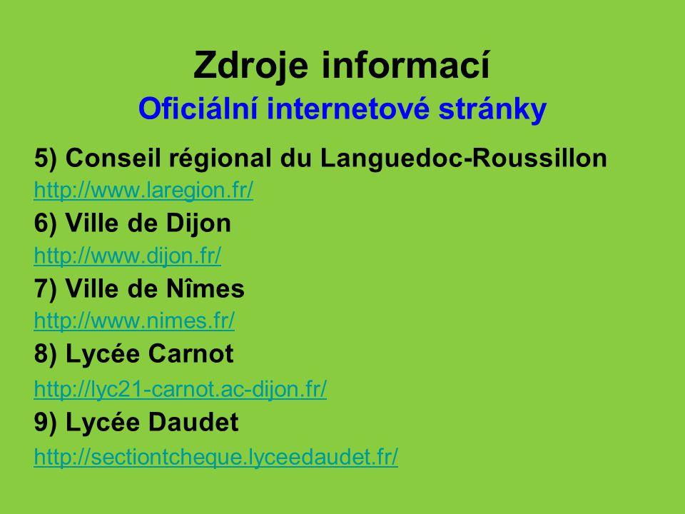 Zdroje informací Oficiální internetové stránky 5) Conseil régional du Languedoc-Roussillon http://www.laregion.fr/ 6) Ville de Dijon http://www.dijon.