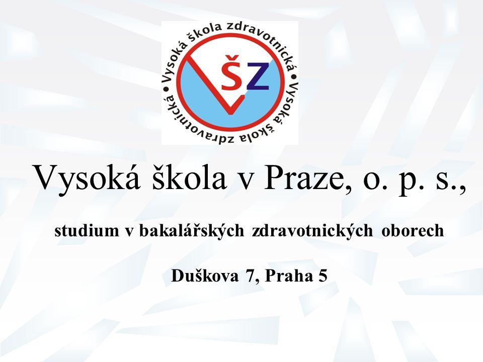 Vysoká škola v Praze, o. p. s., studium v bakalářských zdravotnických oborech Duškova 7, Praha 5