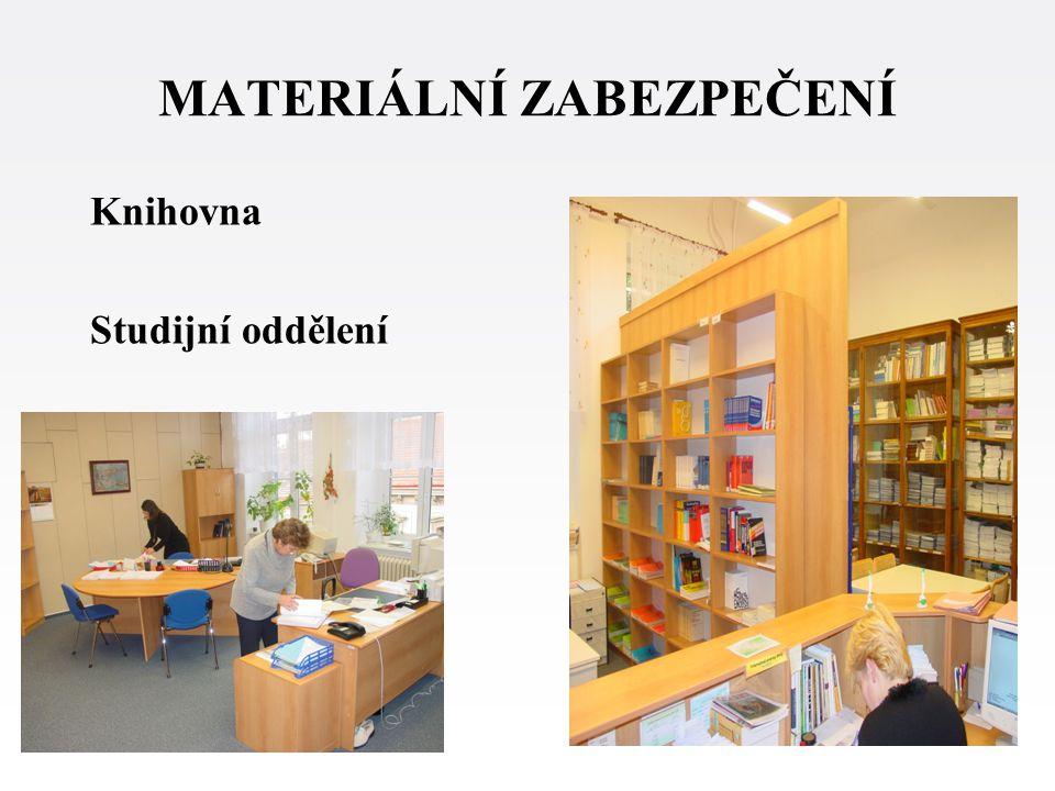 MATERIÁLNÍ ZABEZPEČENÍ Knihovna Studijní oddělení