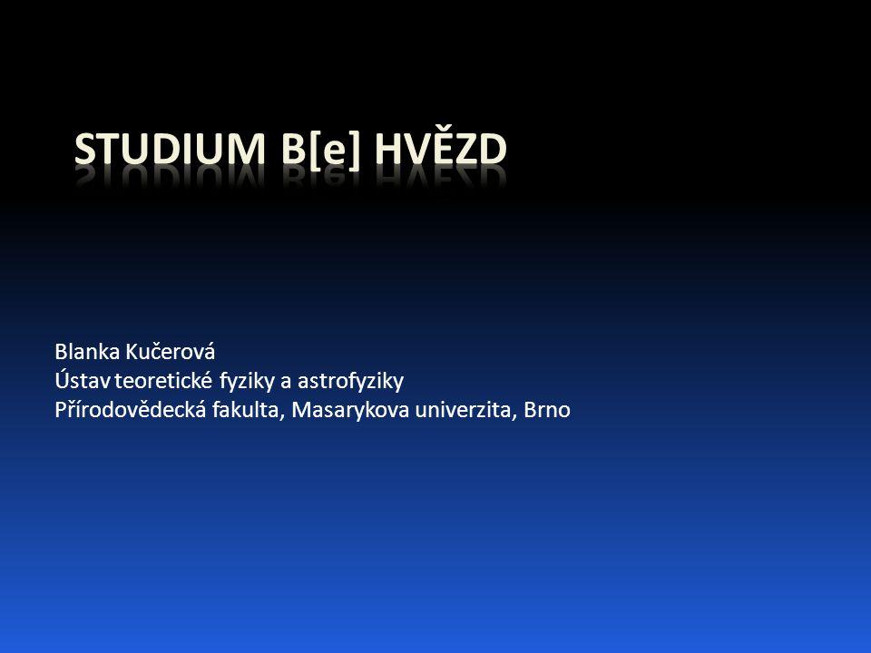 Blanka Kučerová Ústav teoretické fyziky a astrofyziky Přírodovědecká fakulta, Masarykova univerzita, Brno