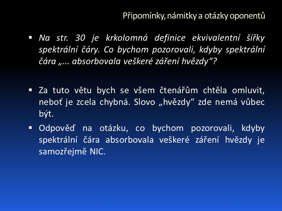 Připomínky, námitky a otázky oponentů  Na str.