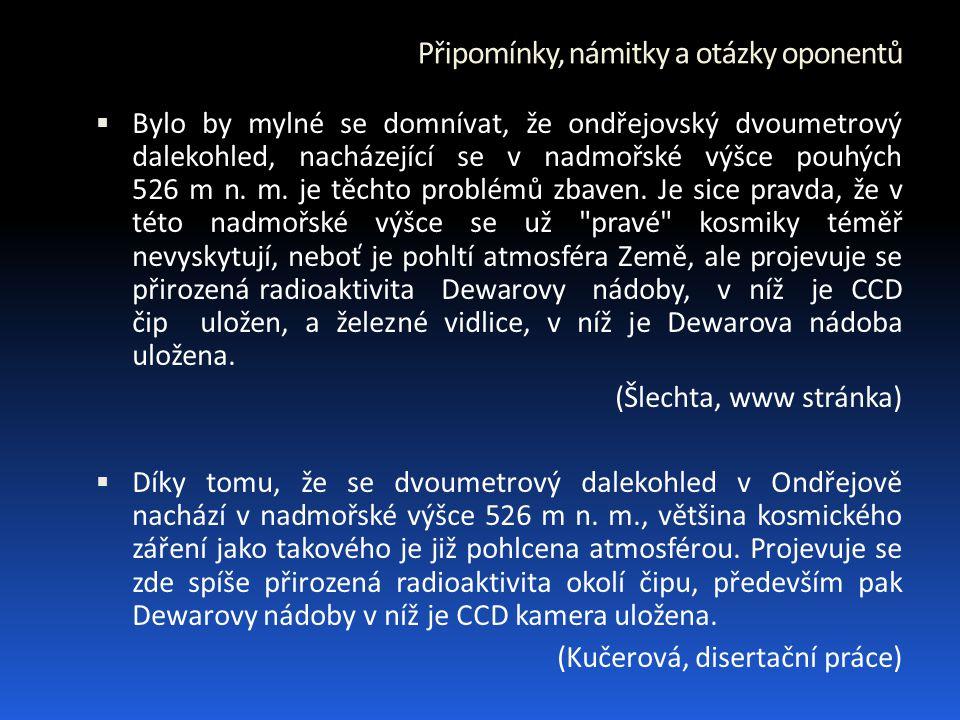 Připomínky, námitky a otázky oponentů  Bylo by mylné se domnívat, že ondřejovský dvoumetrový dalekohled, nacházející se v nadmořské výšce pouhých 526 m n.