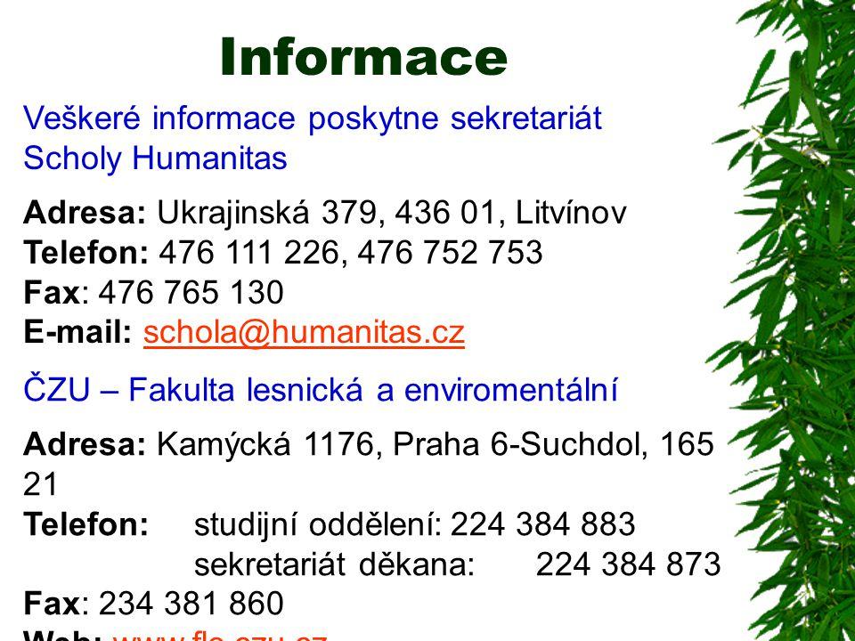 Informace Veškeré informace poskytne sekretariát Scholy Humanitas Adresa: Ukrajinská 379, 436 01, Litvínov Telefon: 476 111 226, 476 752 753 Fax: 476
