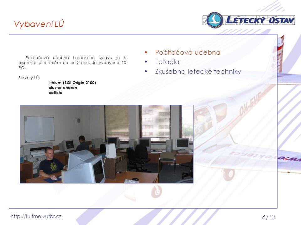 http://lu.fme.vutbr.cz 6/13 Počítačová učebna Letadla Zkušebna letecké techniky Vybavení LÚ Počítačová učebna Leteckého ústavu je k dispozici studentů