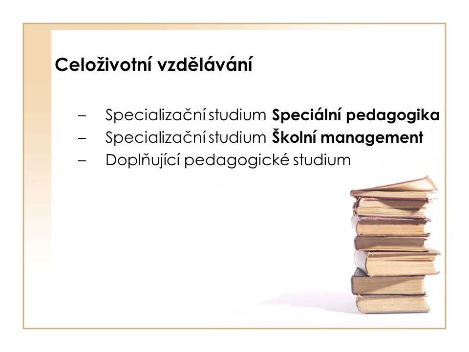 Celoživotní vzdělávání – Specializační studium Speciální pedagogika – Specializační studium Školní management – Doplňující pedagogické studium