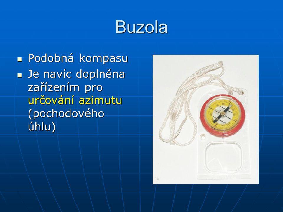 Buzola Podobná kompasu Podobná kompasu Je navíc doplněna zařízením pro určování azimutu (pochodového úhlu) Je navíc doplněna zařízením pro určování az