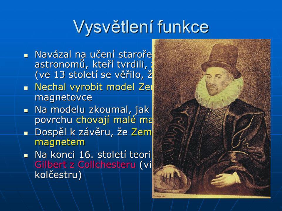Vysvětlení funkce Navázal na učení starořeckých astronomů, kteří tvrdili, že Země je kulatá (ve 13 století se věřilo, že je plochá) Navázal na učení s