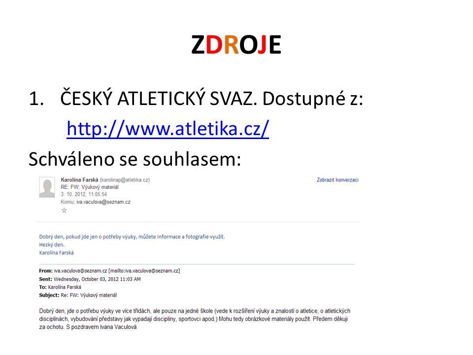 ZDROJEZDROJE 1.ČESKÝ ATLETICKÝ SVAZ. Dostupné z: http://www.atletika.cz/ Schváleno se souhlasem: