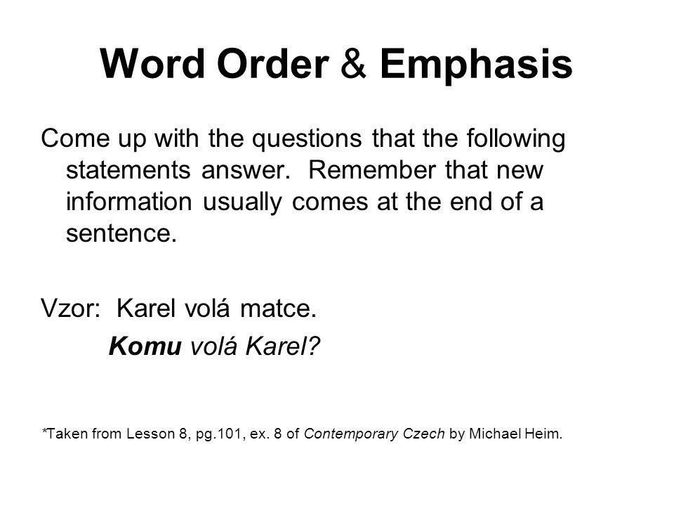 Word Order & Emphasis 1. V knihovně čteme.
