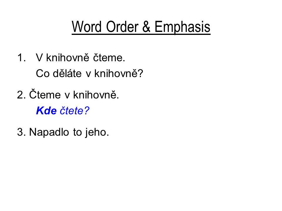 Word Order & Emphasis 1.V knihovně čteme.Co děláte v knihovně.