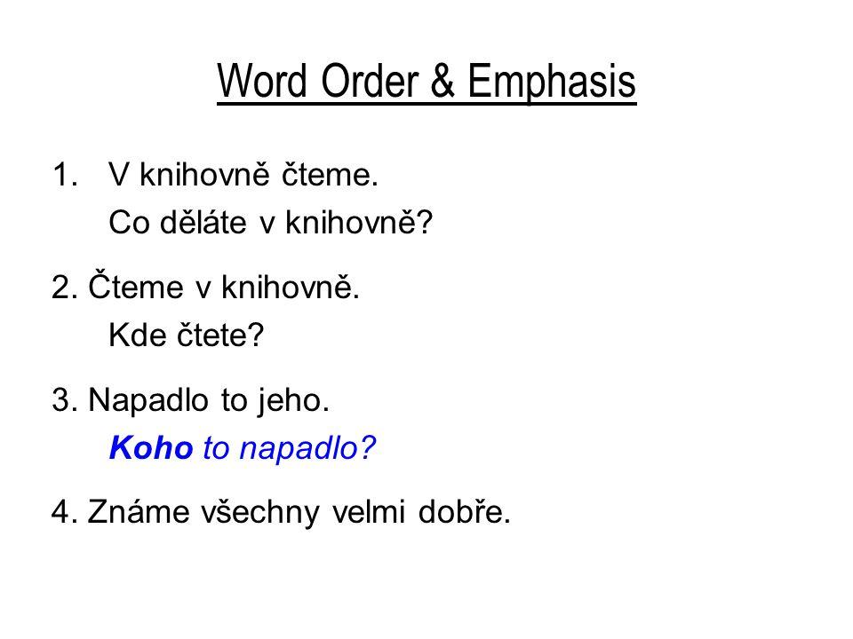 Word Order & Emphasis 1.V knihovně čteme. Co děláte v knihovně.