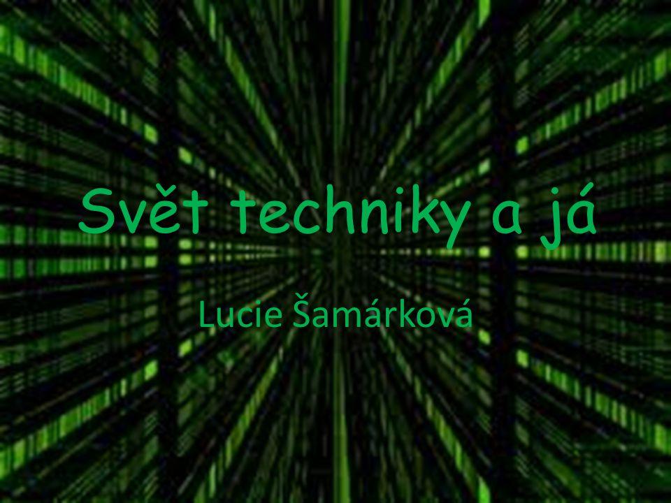 Svět techniky a já Lucie Šamárková