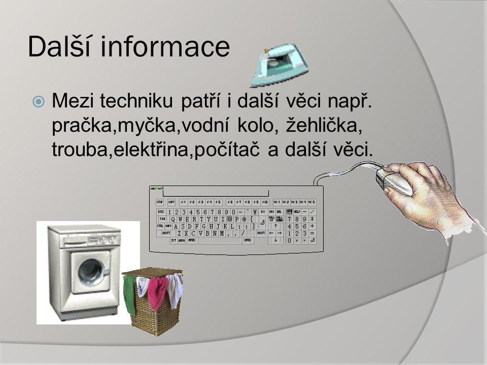 Další informace  Mezi techniku patří i další věci např.