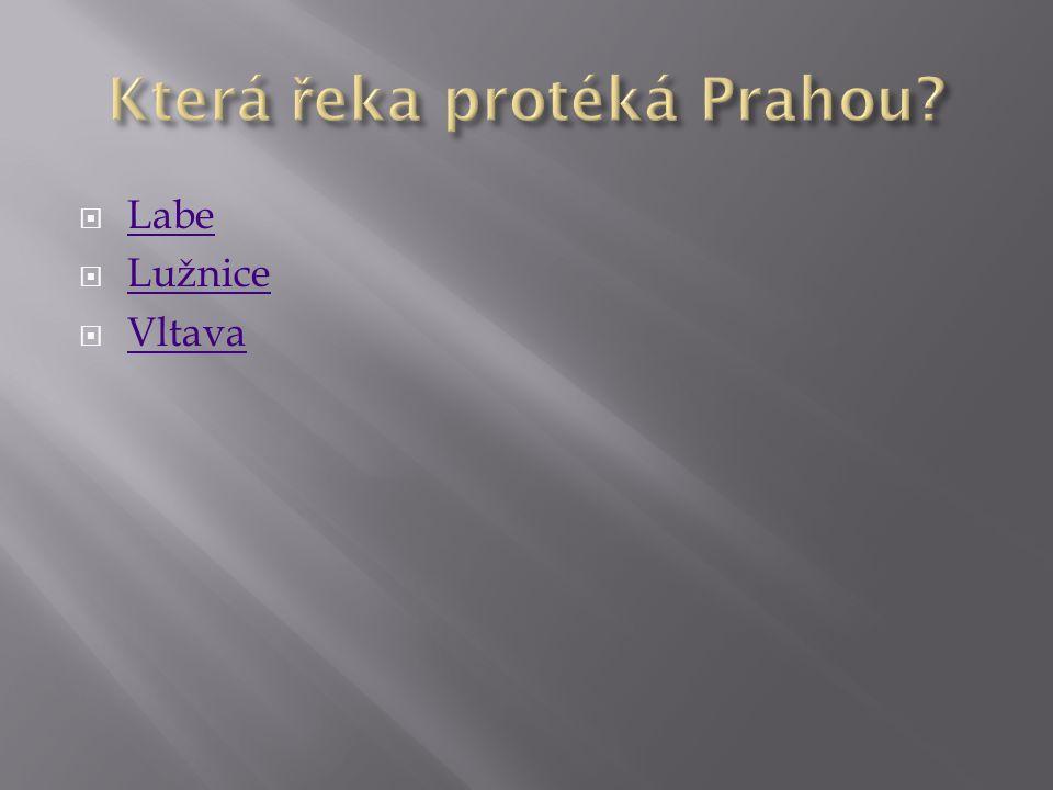  Labe Labe  Lužnice Lužnice  Vltava Vltava