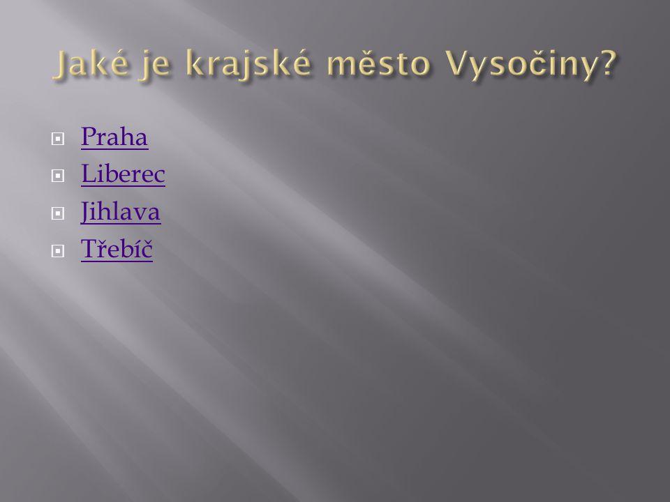  Praha Praha  Liberec Liberec  Jihlava Jihlava  Třebíč Třebíč