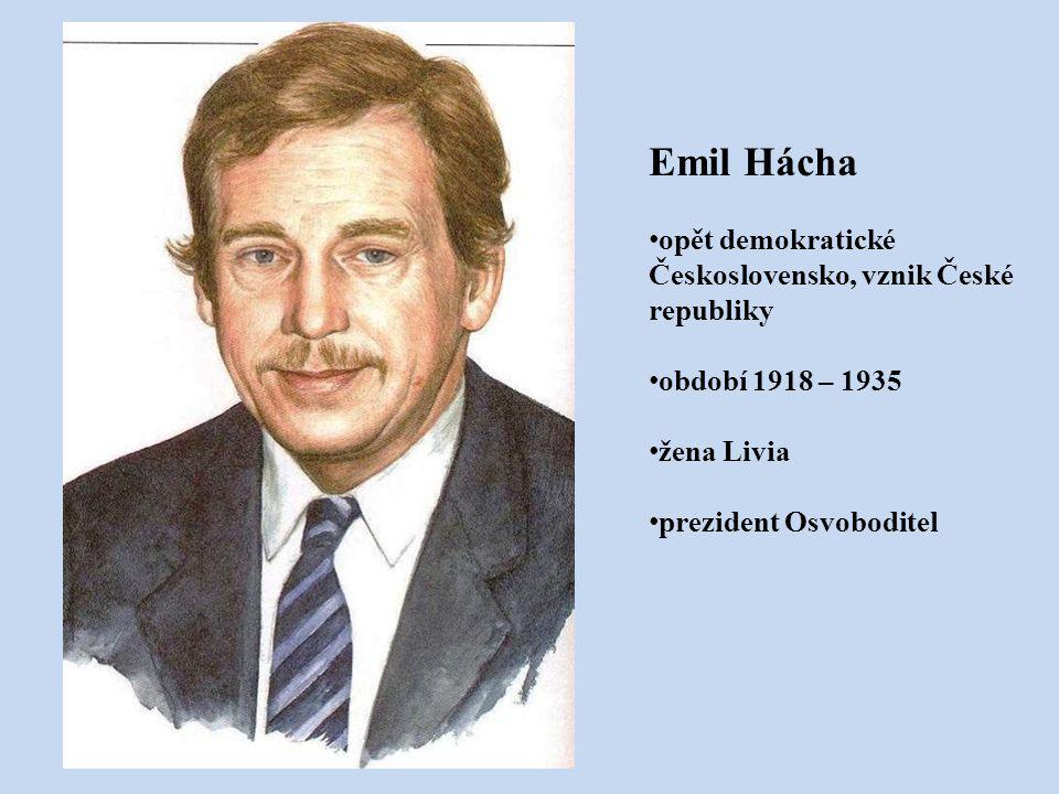 Emil Hácha opět demokratické Československo, vznik České republiky období 1918 – 1935 žena Livia prezident Osvoboditel