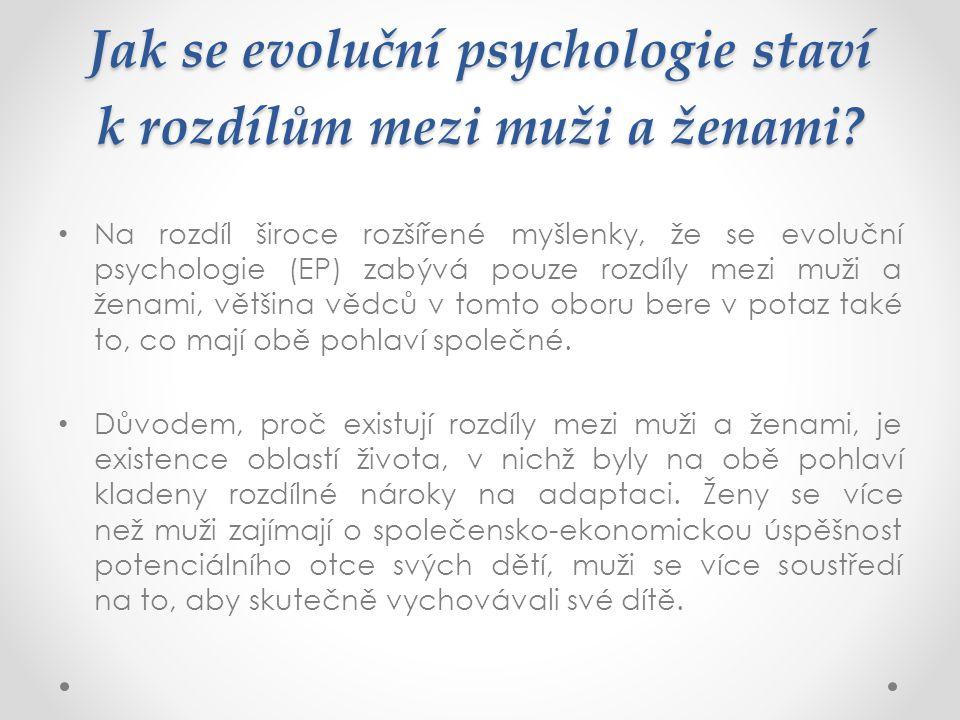 Jak se evoluční psychologie staví k rozdílům mezi muži a ženami? Na rozdíl široce rozšířené myšlenky, že se evoluční psychologie (EP) zabývá pouze roz