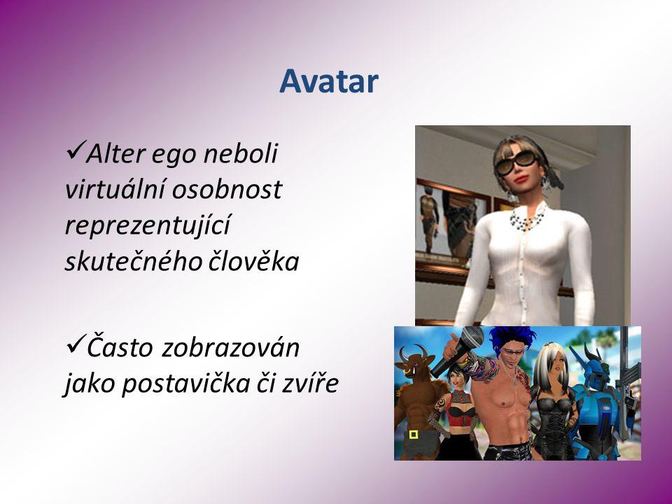 Avatar Alter ego neboli virtuální osobnost reprezentující skutečného člověka Často zobrazován jako postavička či zvíře