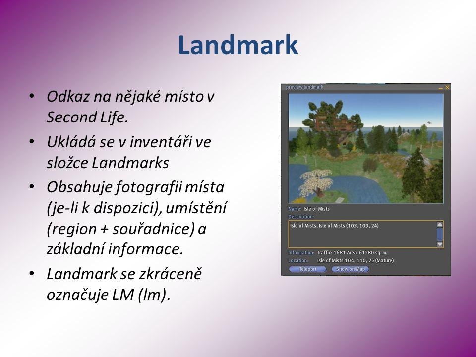 Landmark Odkaz na nějaké místo v Second Life.