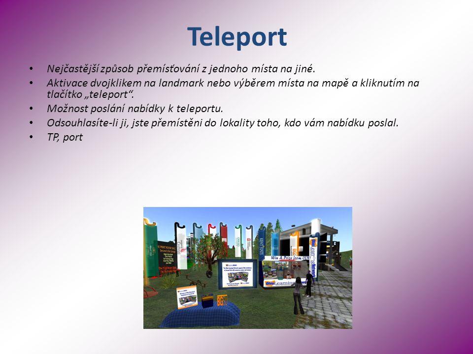 Teleport Nejčastější způsob přemísťování z jednoho místa na jiné.