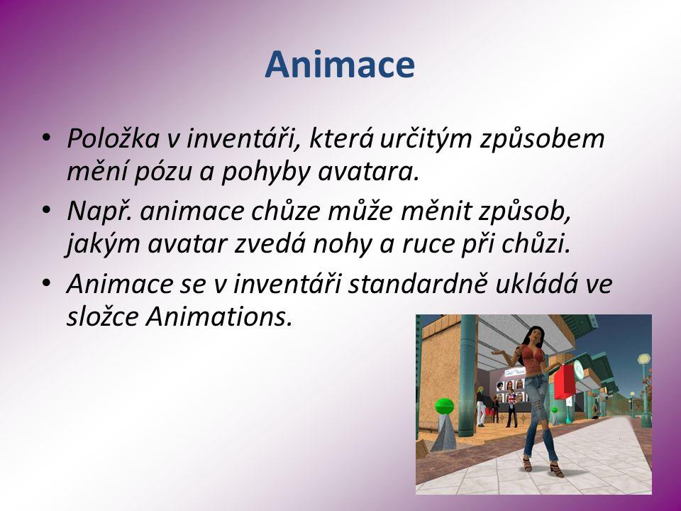 Animace Položka v inventáři, která určitým způsobem mění pózu a pohyby avatara.