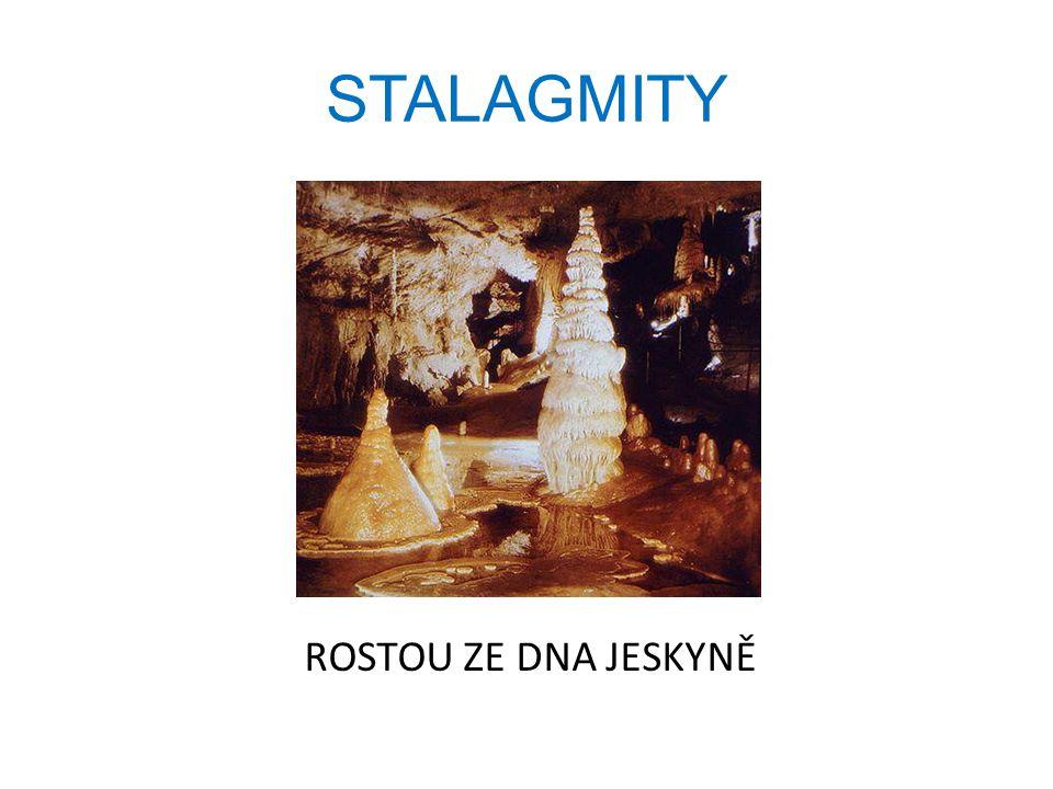 STALAGMITY ROSTOU ZE DNA JESKYNĚ