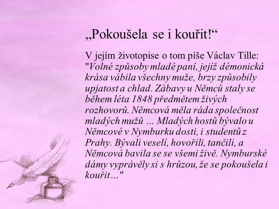 """""""Pokoušela se i kouřit!"""" V jejím životopise o tom píše Václav Tille:"""