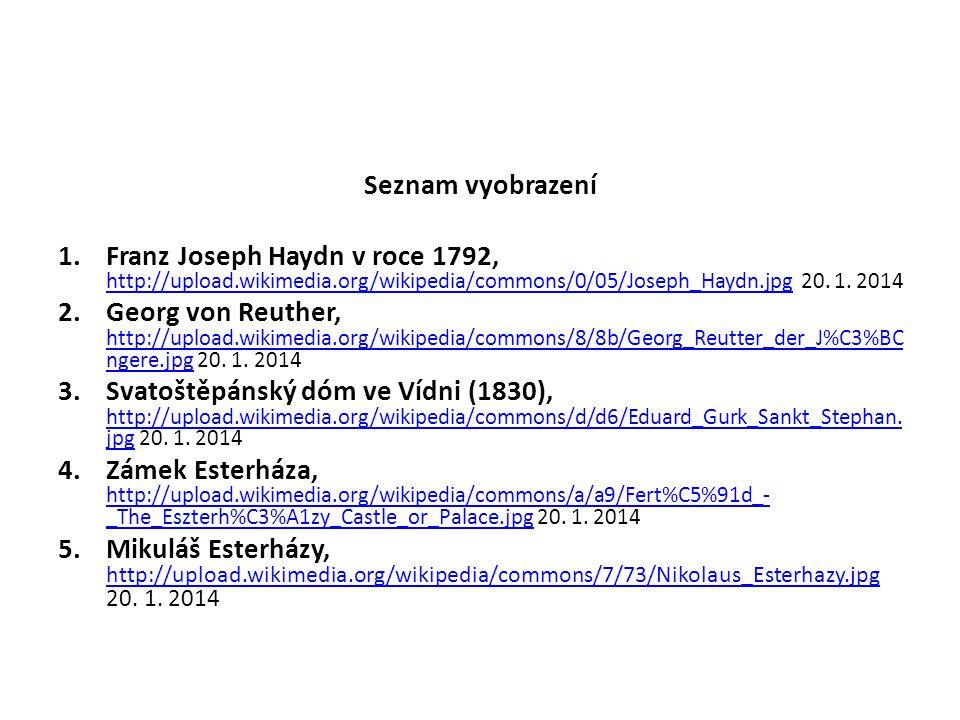 Seznam vyobrazení 1.Franz Joseph Haydn v roce 1792, http://upload.wikimedia.org/wikipedia/commons/0/05/Joseph_Haydn.jpg 20. 1. 2014 http://upload.wiki