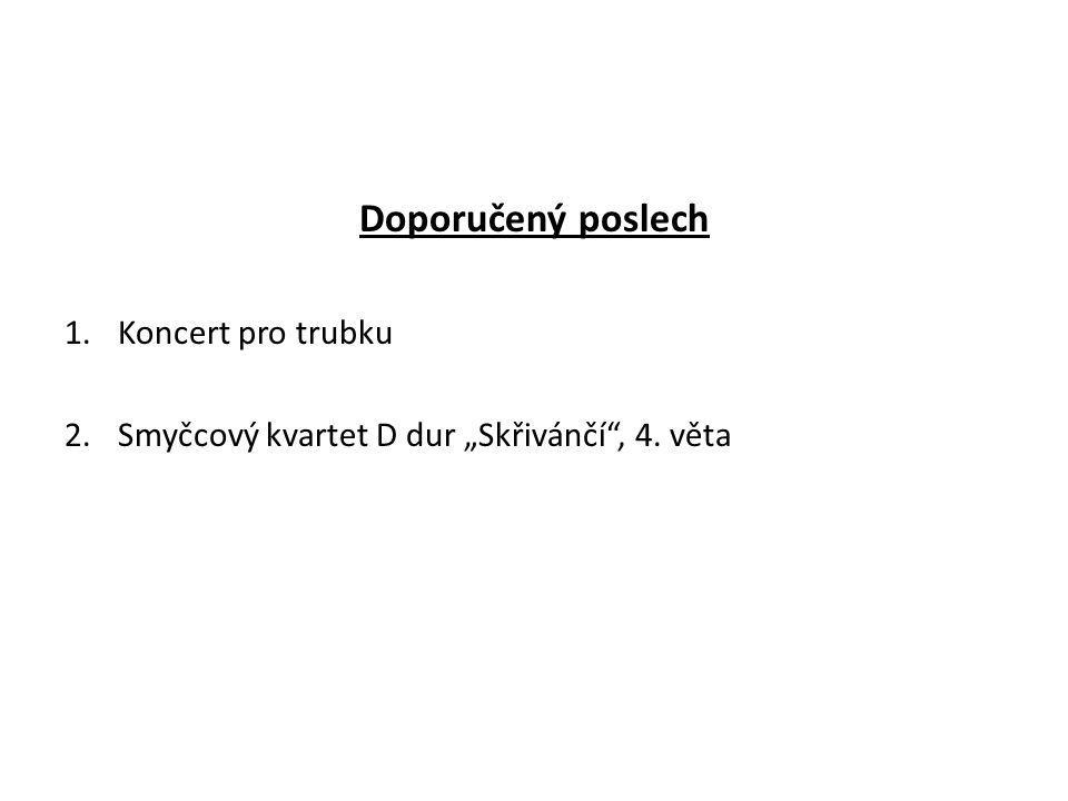 """Doporučený poslech 1.Koncert pro trubku 2.Smyčcový kvartet D dur """"Skřivánčí"""", 4. věta"""