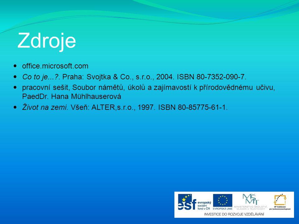 Zdroje office.microsoft.com Co to je...?. Praha: Svojtka & Co., s.r.o., 2004. ISBN 80-7352-090-7. pracovní sešit, Soubor námětů, úkolů a zajímavostí k