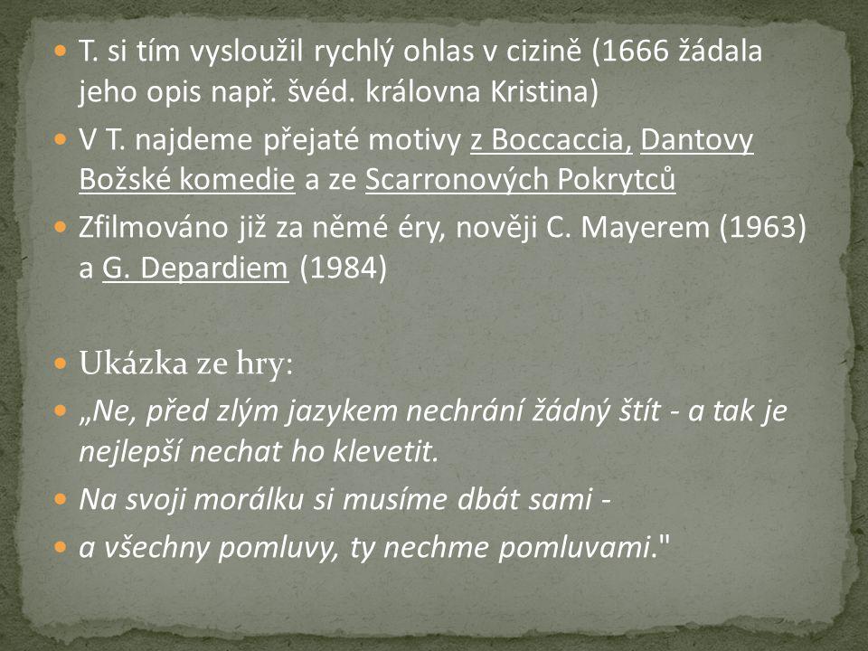 T. si tím vysloužil rychlý ohlas v cizině (1666 žádala jeho opis např.