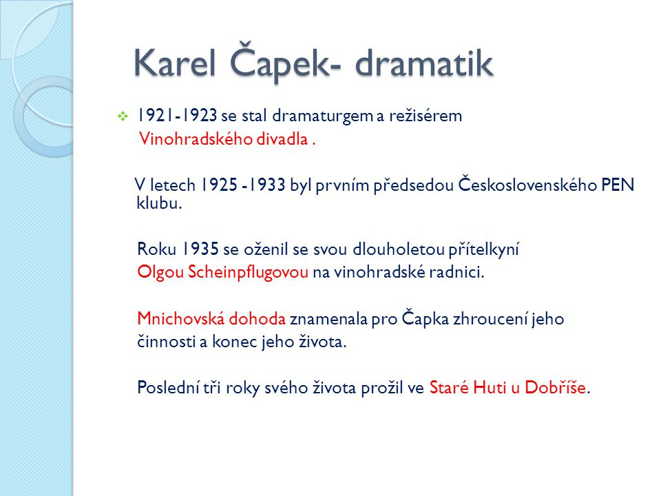 Karel Čapek- dramatik Karel Čapek- dramatik  1921-1923 se stal dramaturgem a režisérem Vinohradského divadla.