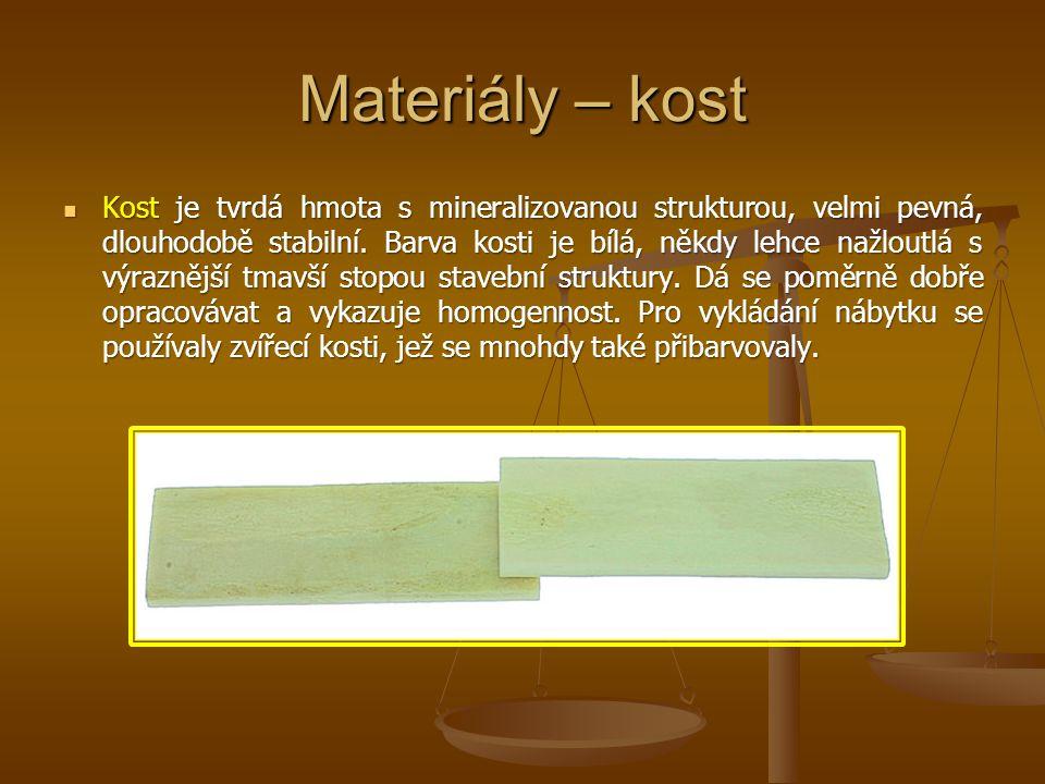 Materiály – kost Kost je tvrdá hmota s mineralizovanou strukturou, velmi pevná, dlouhodobě stabilní. Barva kosti je bílá, někdy lehce nažloutlá s výra