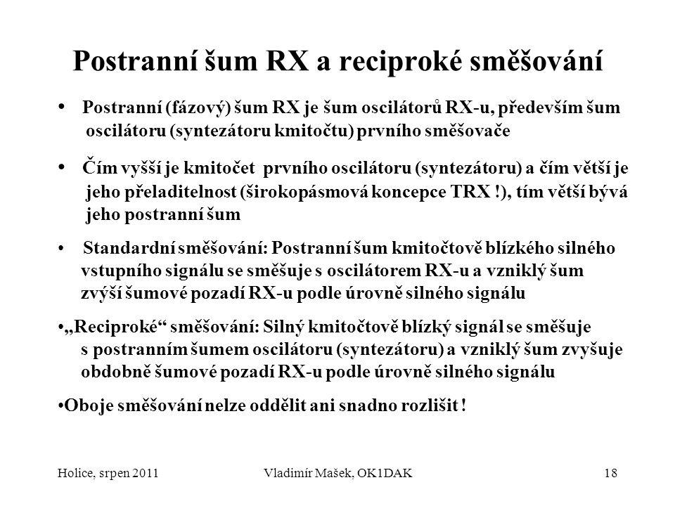 Postranní šum RX a reciproké směšování Postranní (fázový) šum RX je šum oscilátorů RX-u, především šum oscilátoru (syntezátoru kmitočtu) prvního směšo