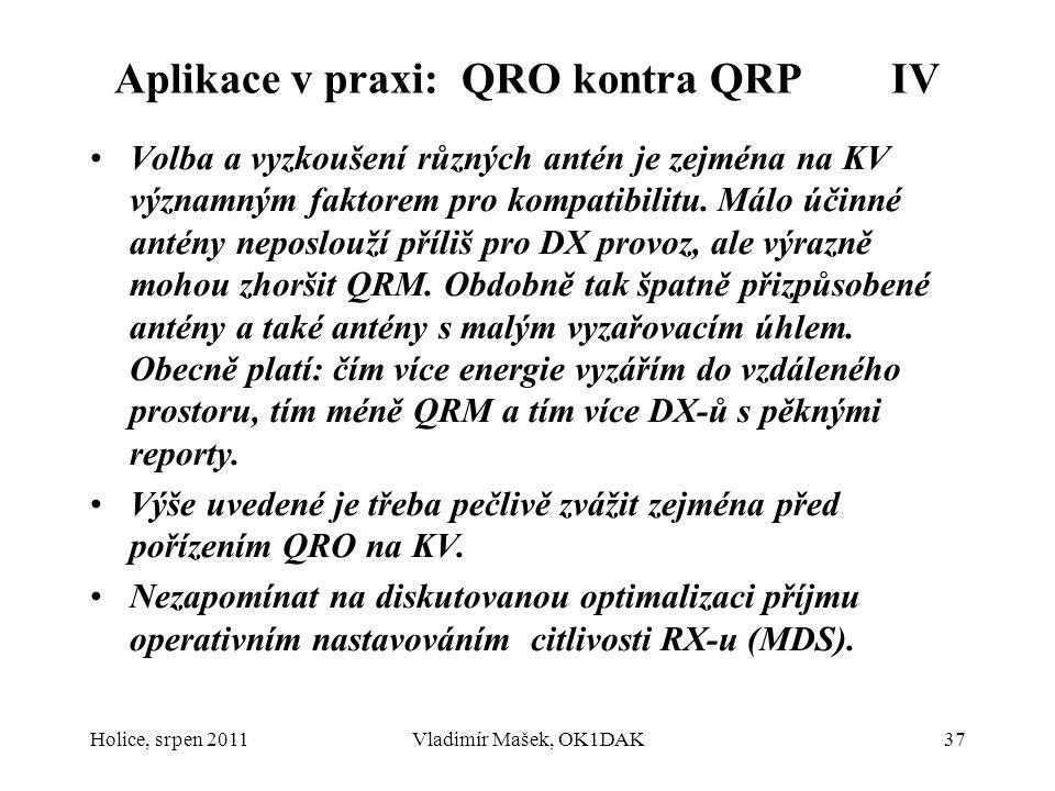 Aplikace v praxi: QRO kontra QRP IV Volba a vyzkoušení různých antén je zejména na KV významným faktorem pro kompatibilitu. Málo účinné antény neposlo