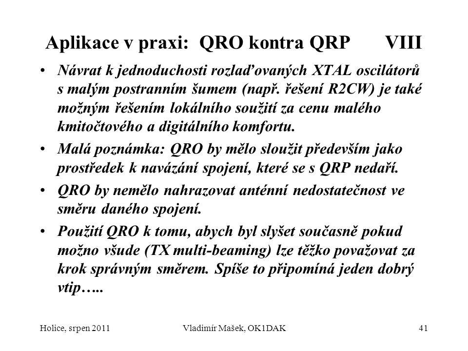 Aplikace v praxi: QRO kontra QRP VIII Návrat k jednoduchosti rozlaďovaných XTAL oscilátorů s malým postranním šumem (např. řešení R2CW) je také možným