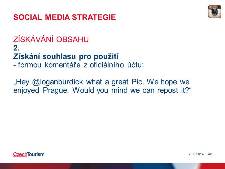 """SOCIAL MEDIA STRATEGIE ZÍSKÁVÁNÍ OBSAHU 2. Získání souhlasu pro použití - formou komentáře z oficiálního účtu: """"Hey @loganburdick what a great Pic. We"""