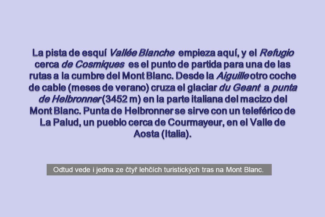 Odtud vede i jedna ze čtyř lehčích turistických tras na Mont Blanc.
