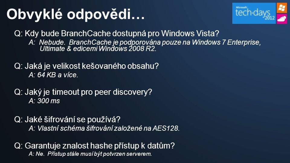 Q: Kdy bude BranchCache dostupná pro Windows Vista.