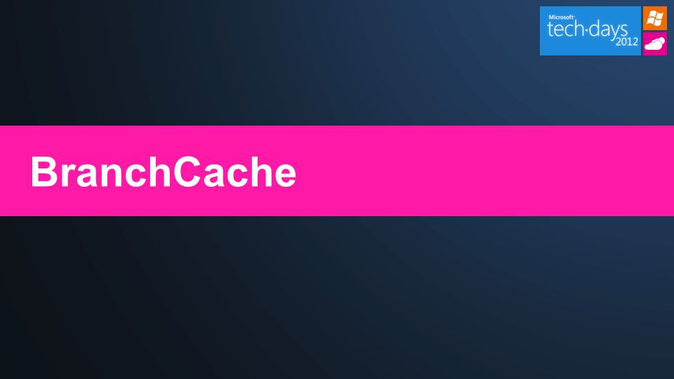 Stahování obsahu v rámci pobočky pokud je obsah na pobočce dostupný  Distribuovaná: Od ostatních klientů v rámci pobočky na stejné síti  Hostovaná: z hosted cache Klienti mohou získat obsah pouze jsou-li autorizováni serverem BranchCache urychluje HTTP, HTTPS, SMB, BITS  Transparentní ke klientům a serverovým aplikacím BranchCache - přehled