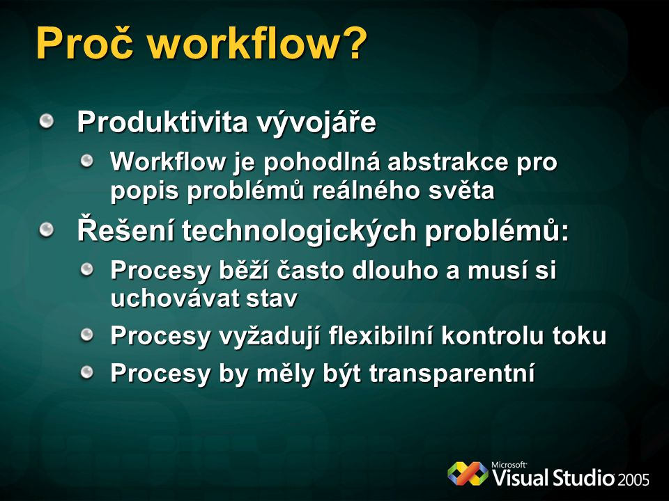 Proč Workflow Foundation.