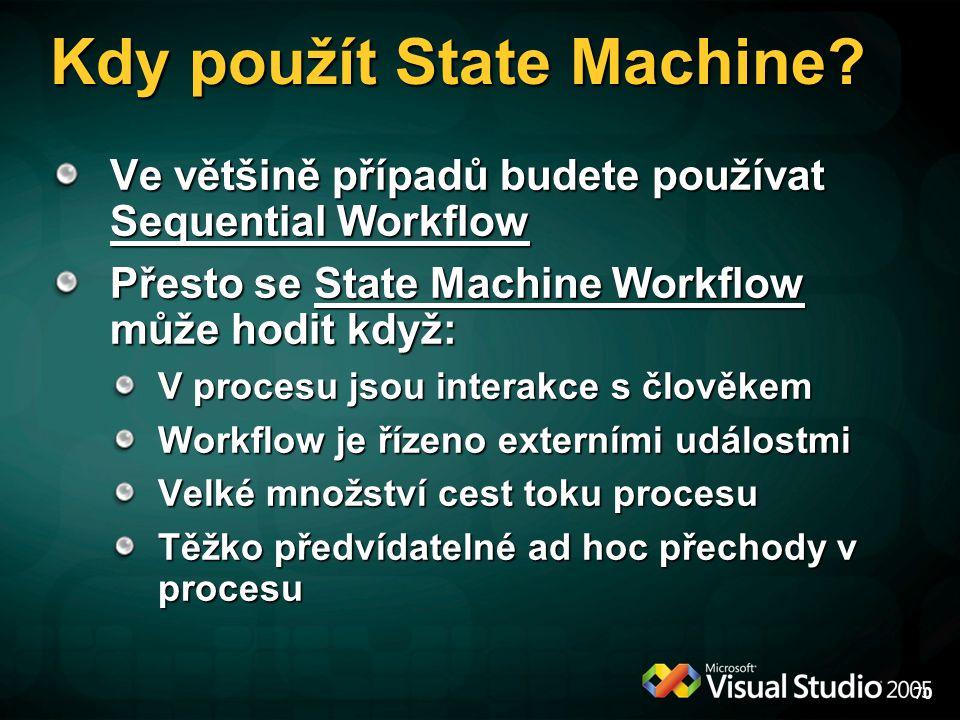 Kdy použít State Machine.