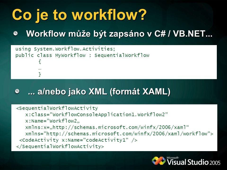 Workflow může být zapsáno v C# / VB.NET......