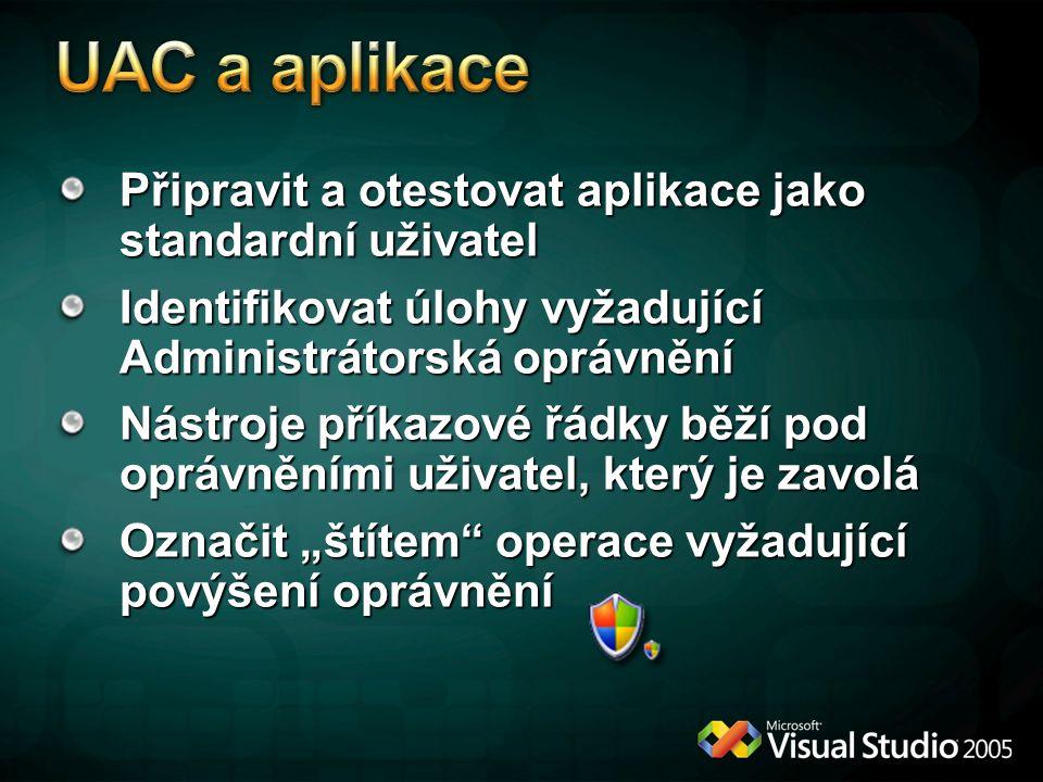 """Připravit a otestovat aplikace jako standardní uživatel Identifikovat úlohy vyžadující Administrátorská oprávnění Nástroje příkazové řádky běží pod oprávněními uživatel, který je zavolá Označit """"štítem operace vyžadující povýšení oprávnění"""
