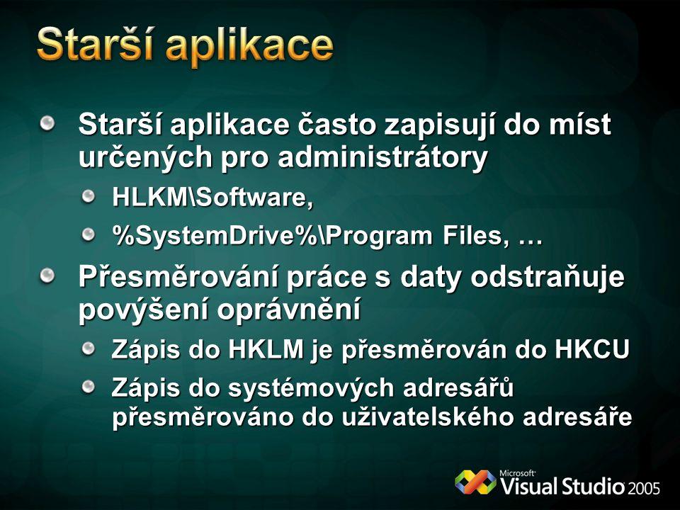 Starší aplikace často zapisují do míst určených pro administrátory HLKM\Software, %SystemDrive%\Program Files, … Přesměrování práce s daty odstraňuje povýšení oprávnění Zápis do HKLM je přesměrován do HKCU Zápis do systémových adresářů přesměrováno do uživatelského adresáře